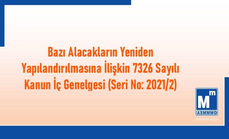7326 sayılı Kanun İç Genelgesi (Seri No: 2021/2)
