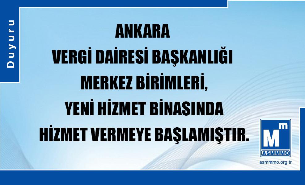 Ankara Vergi Dairesi Başkanlığı Merkez Birimleri, Yeni Hizmet Binasında Hizmet Vermeye Başlamıştır.