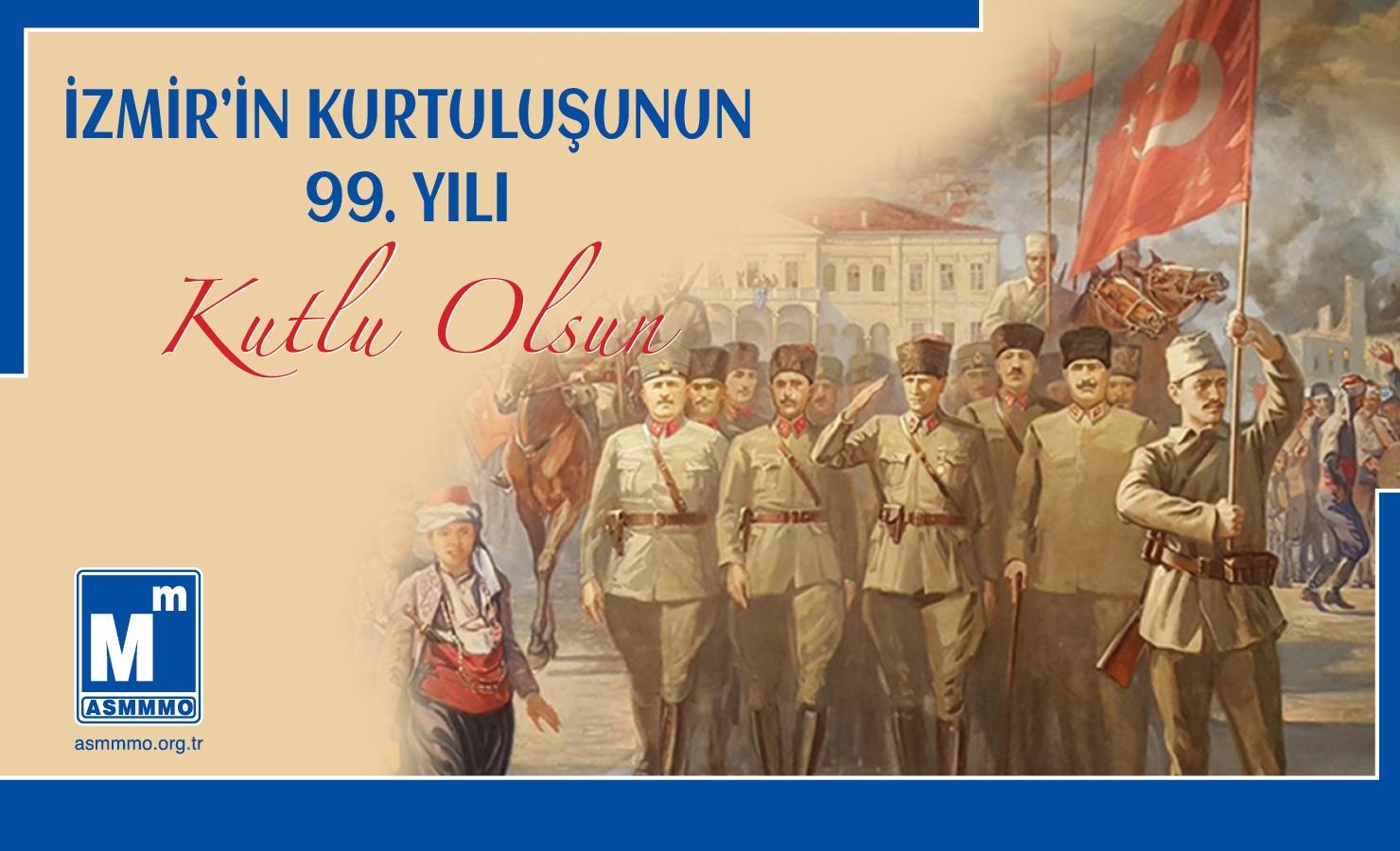 İzmir'in Kurtuluşunun 99. Yılı Kutlu Olsun.