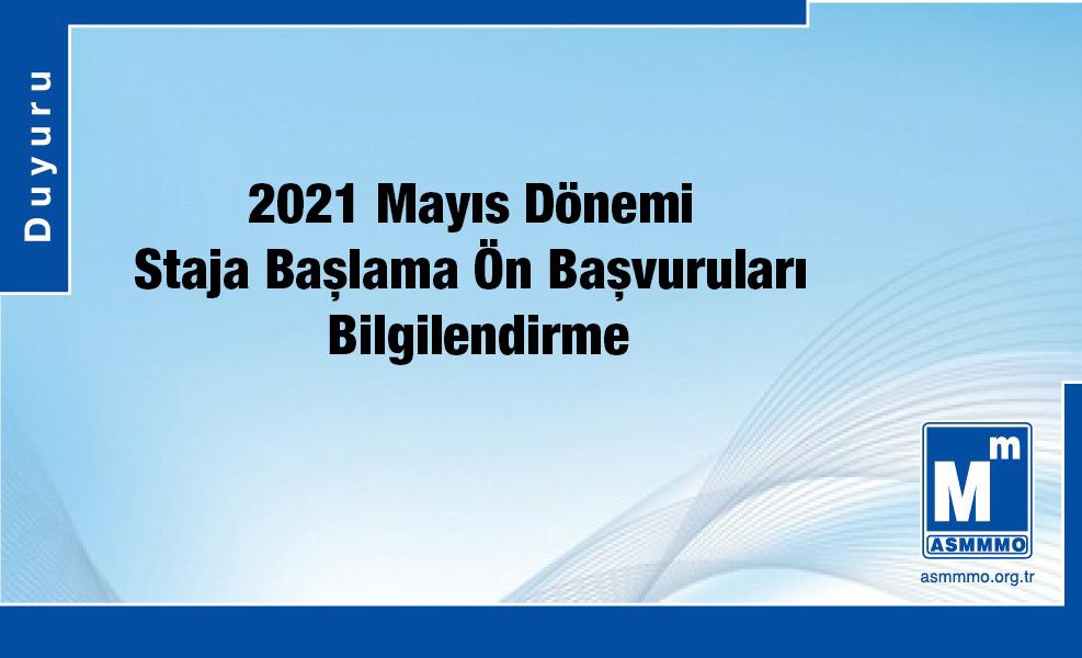 2021 Mayıs Dönemi Staja Başlama Ön Başvuruları